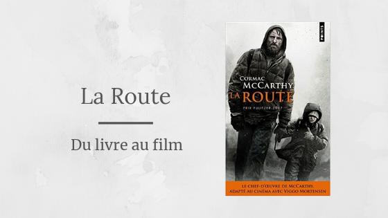 Du livre au film : La Route - Affiche & Couverture du livre